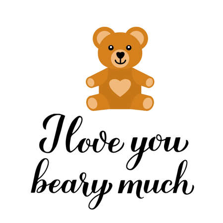 I love you beary much calligraphy lettering with cute cartoon bear. Funny pun quote. Valentines day greeting card. Vector template for typography poster, banner, flyer, sticker, t-shirt, etc. Vector Illustration