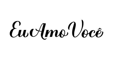 Eu Amo Voce, calligraphy hand lettering. I Love You inscription in Brazilian Portuguese. Valentines day typography poster. Vector template for banner, greeting card, logo design, flyer, sticker, etc