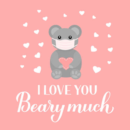 I love you beary much calligraphy lettering with cute bear wearing mask. Funny pun quote. Quarantine Valentines day card. Vector template for typography poster, banner, flyer, etc.