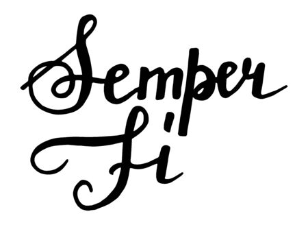 Semper fidelis - Always Faithful. Vector Illustration of Hand drawn lettering