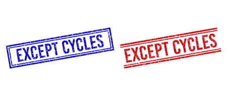 EXCEPT CYCLES rubber overlays with grunge style. Vectors designed with double lines, in blue and red variants. Caption placed inside double rectangle frame and parallel lines. Vektoros illusztráció