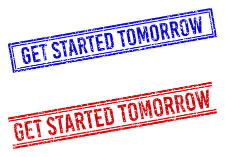 GET STARTED TOMORROW seal imprints with grunge texture. Vectors designed with double lines, in blue and red variants. Caption placed inside double rectangle frame and parallel lines.