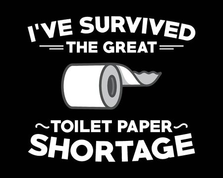 Toilet Paper Shortage / Beautiful Text Quote Tshirt Design Poster Vector Illustration Vettoriali