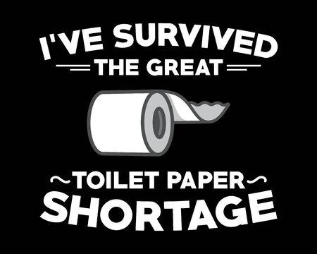 Toilet Paper Shortage / Beautiful Text Quote Tshirt Design Poster Vector Illustration Vektoros illusztráció