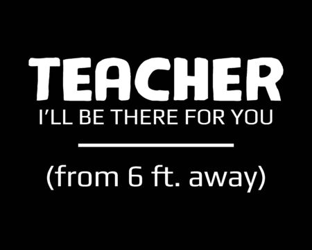 Teacher from 6 ft away / Simple Text Quote Tshirt Design Poster Vector Illustration