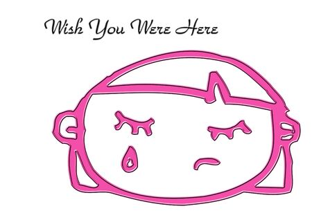 were: Wish You Were Here--Girl Crying