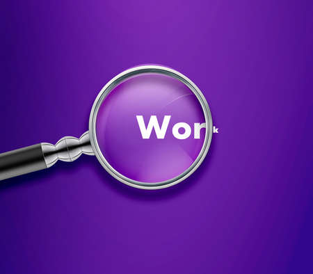 magnified: Magnifying glass with Work word on Purble background.