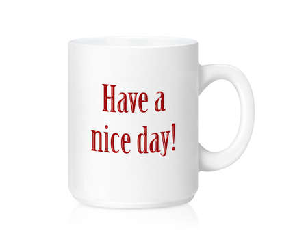 White ceramic mug with 'Have a nice day'  ,Isolated on a white. (with clipping work path) photo