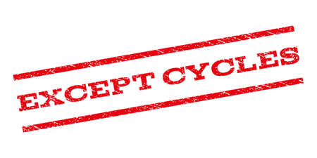 cycles: Excepto sello Ciclos de marca de agua. Variable de texto entre las líneas paralelas con diseño de estilo grunge. sello sello de goma con textura sucia. Ilustración de color rojo impresión en tinta sobre un fondo blanco. Vectores