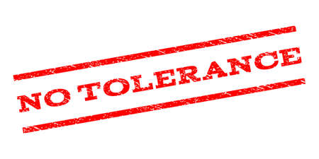 disagree: No Tolerance watermark stamp. Text tag between parallel lines with grunge design style. Rubber seal stamp with scratched texture. Vector red color ink imprint on a white background.