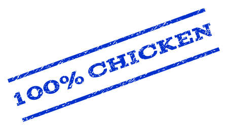 whole chicken: 100 Percent Chicken watermark stamp. Text caption between parallel lines with grunge design style. Rotated rubber seal stamp with unclean texture. Vector blue ink imprint on a white background. Illustration