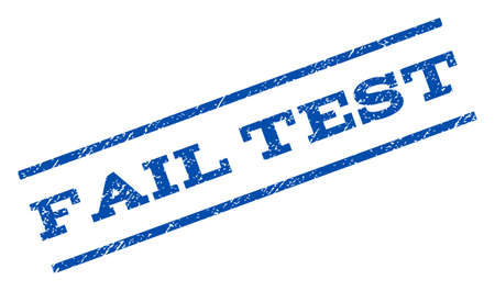 fail: Fail Test watermark stamp ink imprint on a white background.