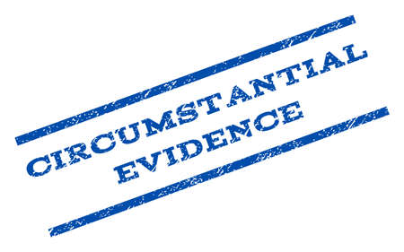 circumstantial: Circumstantial Evidence watermark stamp. Illustration