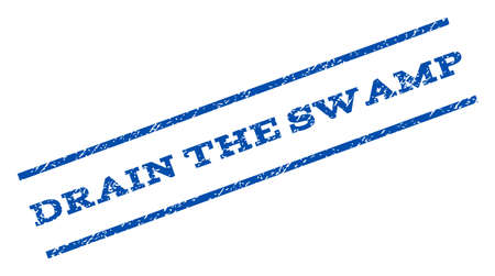 drain: Drain The Swamp watermark stamp. Text tag between parallel lines with grunge design style. Rotated rubber seal stamp with unclean texture. Vector blue ink imprint on a white background. Illustration