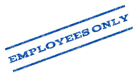 Employees Only watermark stamp. Text caption between parallel lines with grunge design style. Rotated rubber seal stamp with dust texture. Vector blue ink imprint on a white background.