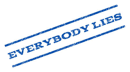 lies: Everybody Lies watermark stamp. Text caption between parallel lines with grunge design style. Rotated rubber seal stamp with unclean texture. Vector blue ink imprint on a white background.