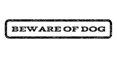 beware: Beware Of Dog watermark stamp. Illustration
