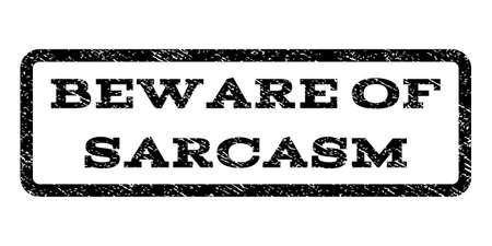 beware: Beware Of Sarcasm watermark stamp. Illustration