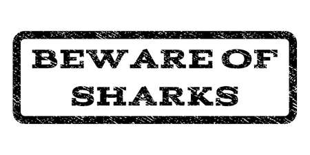 beware: Beware Of Sharks watermark stamp. Illustration