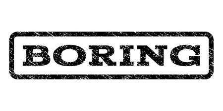 Boring watermark stamp. Text caption inside rounded rectangle with grunge design style. Rubber seal stamp with unclean texture. Vector black ink imprint on a white background.