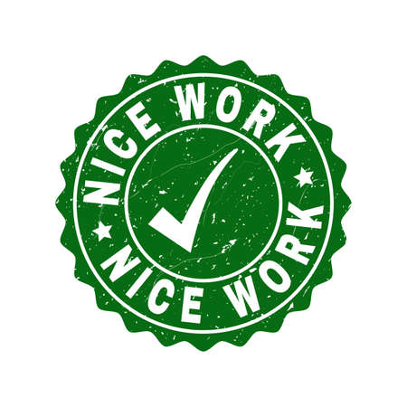 Vector Nice Work grunge stamp seal with tick inside. Green Nice Work imprint with grunge texture. Round rubber stamp imprint.