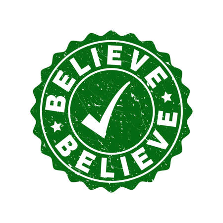 Vector Believe scratched stamp seal with tick inside. Green Believe imprint with distress style. Round rubber stamp imprint.
