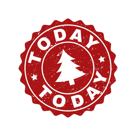 Grunge round Today stamp seal with fir-tree. Vector Today rubber seal imitation for New Year and Christmas purposes. Red colored rosette with grunge texture. Illustration