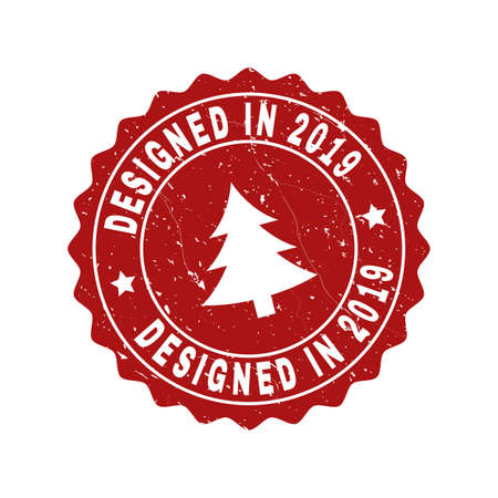 Grunge round Designed in 2019 stamp seal with fir-tree. Vector Designed in 2019 rubber seal imitation for New Year and Christmas purposes. Red colored rosette with grunge effect.