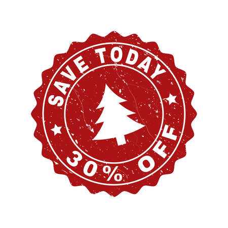 Grunge round Save Today 30% Off stamp seal with fir-tree. Vector Save Today 30% Off rubber seal imitation for New Year and Christmas purposes. Red colored rosette with dirty texture. Illustration