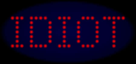 Idiot message in LED style with round glowing dots. Vector shiny red symbols forms Idiot message on a dark blue background. Digital font with round elements. Ilustração