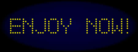Enjoy Now! caption in LED style with round glowing pixels. Vector glare yellow letters forms Enjoy Now! caption on a dark blue background. Digital font with round elements.