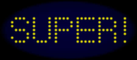 Super! message in LED style with round glowing pixels. Vector shiny yellow symbols forms Super! message on a dark blue background. Digital font with round elements. Ilustrace