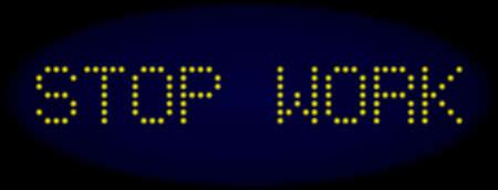 Messaggio Stop Work in stile LED con punti luminosi rotondi. Le lettere di colore giallo chiaro vettoriali formano il messaggio di arresto del lavoro su uno sfondo blu scuro. Carattere digitale con elementi rotondi.