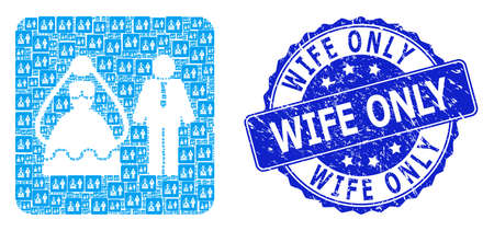 Wife Only corroded round stamp seal and vector fractal collage marriage persons. Blue stamp contains Wife Only tag inside round shape.
