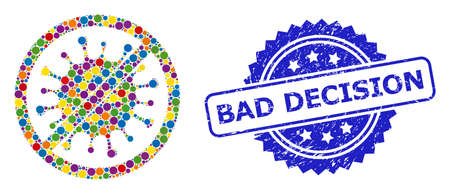 Multicolored collage stop microbe, and Bad Decision grunge rosette seal imitation. Blue stamp seal contains Bad Decision text inside rosette. Vektorové ilustrace