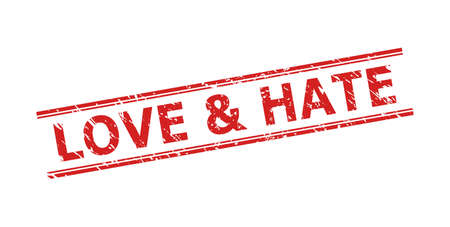 Red LOVE & HATE seal on a white background. Flat vector scratched seal stamp with LOVE & HATE text between double parallel lines. Rubber imitation with scratched style.