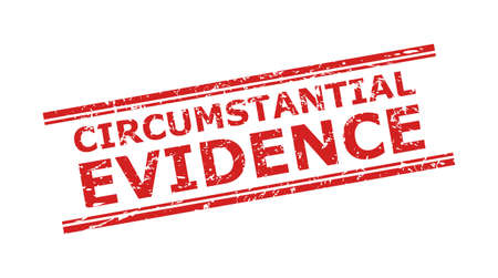 Red CIRCUMSTANTIAL EVIDENCE seal on a white background. Flat vector grunge seal with CIRCUMSTANTIAL EVIDENCE title inside double parallel lines. Watermark with grunge surface.