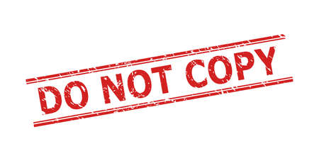 Red DO NOT COPY stamp seal on a white background. Flat vector scratched seal with DO NOT COPY phrase between double parallel lines. Watermark with scratched style.