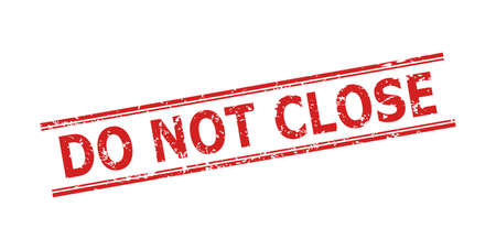 Red DO NOT CLOSE seal on a white background. Flat vector distress seal stamp with DO NOT CLOSE message between double parallel lines. Watermark with distress style.