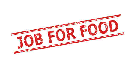 Red JOB FOR FOOD seal stamp on a white background. Flat vector scratched seal with JOB FOR FOOD caption between double parallel lines. Rubber imitation with scratched texture.