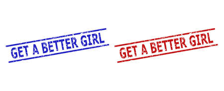 Blue and red GET A BETTER GIRL seal stamps on a white background. Flat vector scratched seal stamps with GET A BETTER GIRL message between two parallel lines. Watermarks with unclean style.