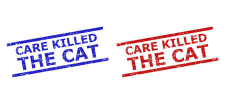 Blue and red CARE KILLED THE CAT seal stamps on a white background. Flat vector distress seal stamps with CARE KILLED THE CAT caption between parallel lines. Rubber imitations with unclean surface.