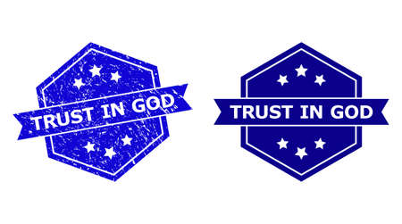 Hexagon TRUST IN GOD watermark on a white background, with undamaged version. Flat vector blue scratched seal stamp with TRUST IN GOD message inside hexagon shape, ribbon used.