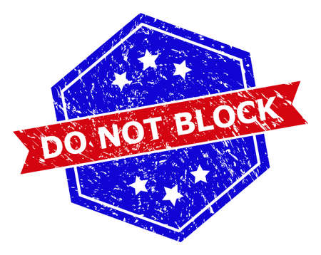 Hexagonal DO NOT BLOCK stamp seal. Flat vector blue and red bicolor distress seal stamp with DO NOT BLOCK title inside hexagoanl form, ribbon is used. Rubber imitation with grunge texture,