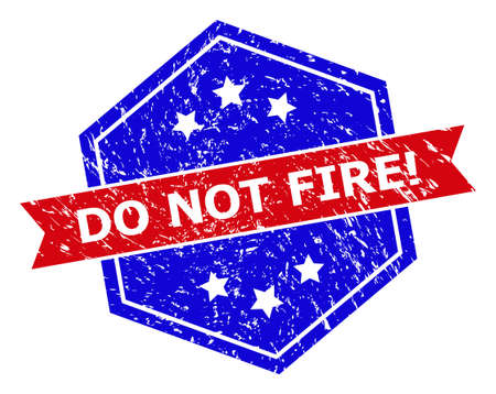 Hexagon DO NOT FIRE! watermark. Flat vector blue and red bicolor distress stamp with DO NOT FIRE! slogan inside hexagon form, ribbon is used. Watermark with grunge texture, on a white background.