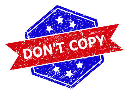 Hexagon DONT COPY seal stamp. Flat vector red and blue bicolor distress seal stamp with DONT COPY tag inside hexagon shape, ribbon used. Rubber imitation with corroded texture,