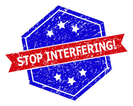 Hexagon STOP INTERFERING! stamp seal. Flat vector blue and red bicolor textured stamp with STOP INTERFERING! message inside hexagon shape, ribbon used also. Imprint with grunged style,