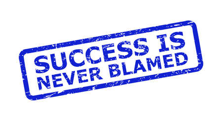 Blue SUCCESS IS NEVER BLAMED watermark on a white background. Flat vector scratched seal with SUCCESS IS NEVER BLAMED phrase is inside rounded rectangle frame. Watermark with scratched texture.
