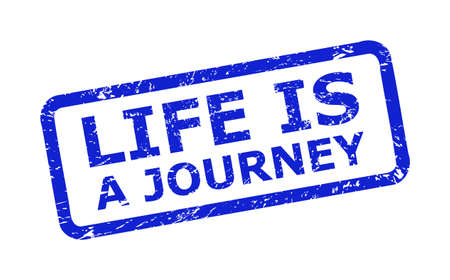 Blue LIFE IS A JOURNEY stamp seal on a white background. Flat vector distress seal stamp with LIFE IS A JOURNEY message is inside rounded rectangular frame. Rubber imitation with corroded style.