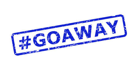 Blue #GOAWAY stamp seal on a white background. Flat vector scratched seal stamp with #GOAWAY message is placed inside rounded rect frame. Watermark with distress surface.